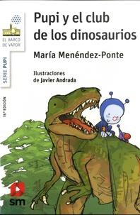 Maria Menéndez-Ponte - Pupi  : Pupi y el club de los dinasaurios.
