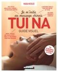 Maria Mercati - Je m'initie au massage chinois Tui Na - Un massage qui éveille l'esprit.