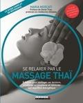 Maria Mercati - Se relaxer par le massage thaï - Une thérapie naturelle qui procure souplesse, détente et équilibre énergétique.