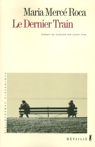 Maria Mercè Roca - Le Dernier Train.