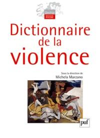Maria Michela Marzano - Dictionnaire de la violence.