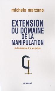 Maria Michela Marzano - Extension du domaine de la manipulation - De l'entreprise à la vie privée.