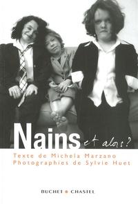 Maria Michela Marzano et Sylvie Huet - Nains et alors ?.
