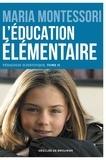 Maria Montessori - L'éducation élémentaire - Pédagogie scientifique, tome II.
