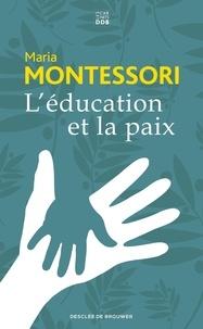 Téléchargements gratuits de livres audio pour ipad L'éducation et la paix  par Maria Montessori (French Edition) 9782220096575