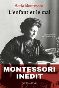 Maria Montessori - L'enfant et le mal.