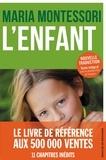 Maria Montessori - L'Enfant - Nouvelle édition.