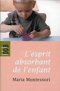 Maria Montessori - L'esprit absorbant de l'enfant.
