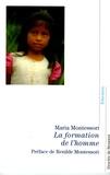 Maria Montessori - La formation de l'homme.