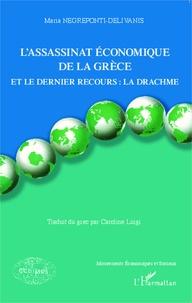 Lassassinat économique de la Grèce et le dernier recours : la drachme.pdf