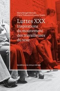 Maria Nengeh Mensah et Claire Thiboutot - Luttes XXX - Inspirations du mouvement des travailleuses du sexe.