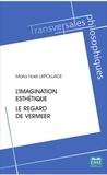 Maria noel Lapoujade - L'imagination esthétique - Le regard de Vermeer.