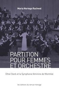 Maria Noriega Rachwal et Marie-Célie Agnant - Partition pour femmes et orchestre - Ethel Stark et la Symphonie féminine de Montréal.
