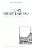 Maria-Novella Borghetti - L'oeuvre d'Ernest Labrousse - Genèse d'un modèle d'histoire économique.