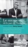 Maria Nowak - Le microcrédit ou le pari de l'homme.