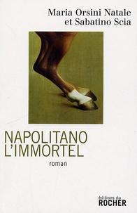 Maria Orsini Natale - Napolitano l'immortel.