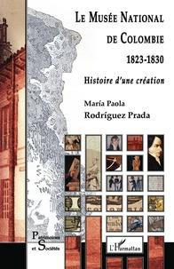 Le Musée national de Colombie (1823-1830) - Histoire dune création.pdf