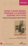 Maria Parisot - Vivre à Saint-Mihiel pendant la Grande Guerre (1914-1918) - D'après le témoignage de Maria Parisot.