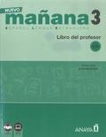 Maria-Paz Bartolomé Alonso et Isabel Lopez Barbera - Nuevo mañana 3 Español Lengua Extranjera - Libro del professor A2/B1.