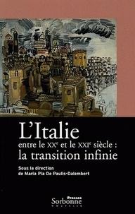 Maria Pia De Paulis-Dalembert - L'Italie entre le XXe et le XXIe siècle : la transition infinie - Edition bilingue français-italien.
