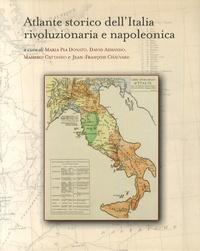 Maria Pia Donato et David Armando - Atlante storico dell'Italia rivoluzionaria e napoleonica.