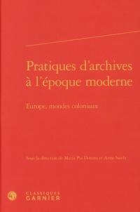 Maria Pia Donato et Anne Saada - Pratiques d'archives à l'époque moderne - Europe, mondes coloniaux.