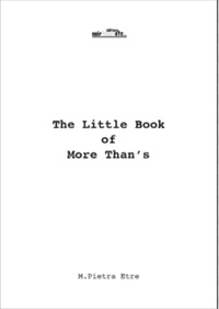 Maria Pietra Etre - The Little Book of More Than's.