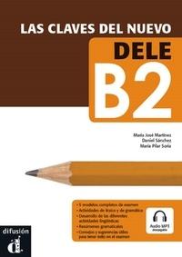 Maria Pilar Soria et Daniel Sanchez - Las claves del nuevo DELE B2. 1 CD audio MP3