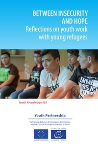 Maria Pisani et  Tanya Basarab - Between insecurity and hope - Reflections on youth work with young refugees.