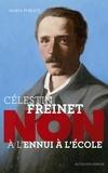 """Maria Poblete - Célestin Freinet : """"Non à l'ennui à l'école""""."""