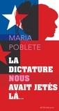 Maria Poblete - La dictature nous avait jetés là.