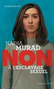 """Maria Poblete - Nadia Murad : """"non à l'esclavage sexuel""""."""