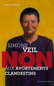 "Maria Poblete - Simone Veil : ""Non aux avortements clandestins""."