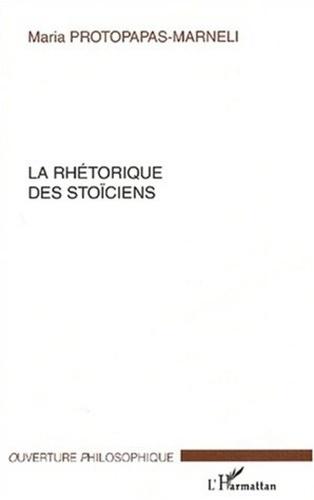 Maria Protopapas-Marneli - La rhétorique des Stoïciens.