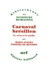 Maria Queiroz - Carnaval brésilien - Le vécu et le mythe.