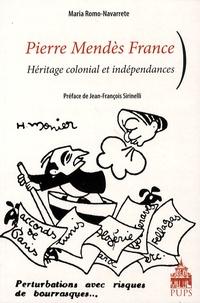 Pierre Mendès France- Héritage colonial et indépendances - Maria Romo-Navarrete  