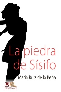 María Ruiz de la Peña - La Piedra de Sísifo.