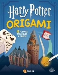 Maria-S Barbo et Patrick Spaziante - Harry Potter Origami - 15 pliages magiques à créer !.