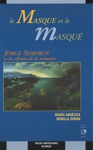 Maria Semilla Duran - La masque et le masqué - Jorge Semprun et les abîmes de mémoire.