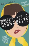 Maria Semple - Where'd You Go Bernadette.