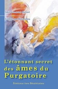 Maria Simma et Soeur Emmanuelle - L'etonnant secret des ames du purgatoire nouvelle edition.