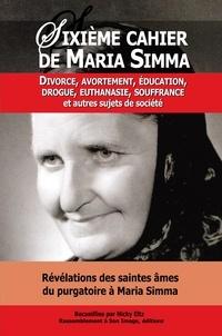 Révélations des saintes âmes du purgatoire à Maria Simma sur Divorce, avortement, éducation, drogue, euthanasie, souffrance et autres sujets de société - Maria Simma |
