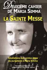 Maria Simma - Révélations des saintes âmes du purgatoire à Maria Simma sur la sainte messe.