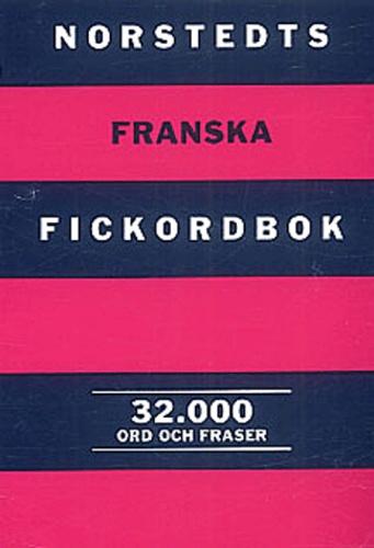 Maria Sjodin - Norstedts Franska Fickordbok. - Fransk-svensk/Svensk-fransk, 32000 mots.