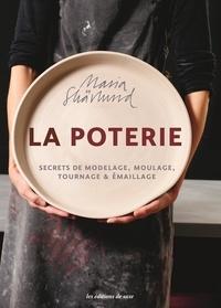 Maria Skärlund - La poterie - Secrets de modelage, moulage, tournage et émaillage.