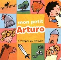 Maria-Sole Macchia - Arturo  : Mon petit Arturo - L'imagier du chevalier.