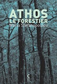Maria Stefanopoulou - Athos le forestier.