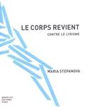 Maria Stepanova - Le corps revient - Contre le lyrisme.