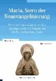Maria, Stern der Neuevangelisierung - Die Hilfe Mariens im Leben der Gläubigen und ihre Aufgabe für die Evangelisierung heute.