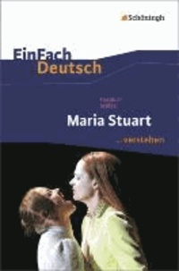 Maria Stuart. EinFach Deutsch ...verstehen.